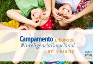 campamentos de Inteligencia Emocional, ayuda al desarrollo del niño y los jóvenes en su desarrollo y su día a día