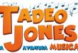 El musical de Tadeo Jones, inspirado en las películas
