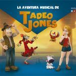 Tadeo Jones, una aventura musical, en los escenarios de Córdoba.