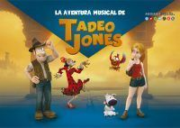 el musical de Tadeo Jones para toda la familia