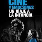 Cine y emociones una muestra para vivir sensaciones en Un viaje a la infancia en Zaragoza.