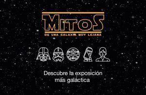 exposición Star Wars Mitos de una Galaxia.