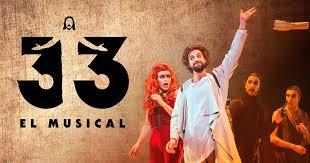 33 el Musical, una  nueva forma de conocer una historia