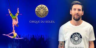 un espectáculo del Cirque du Soleil inspirado en Messi, su esfuerzo y perseverancia